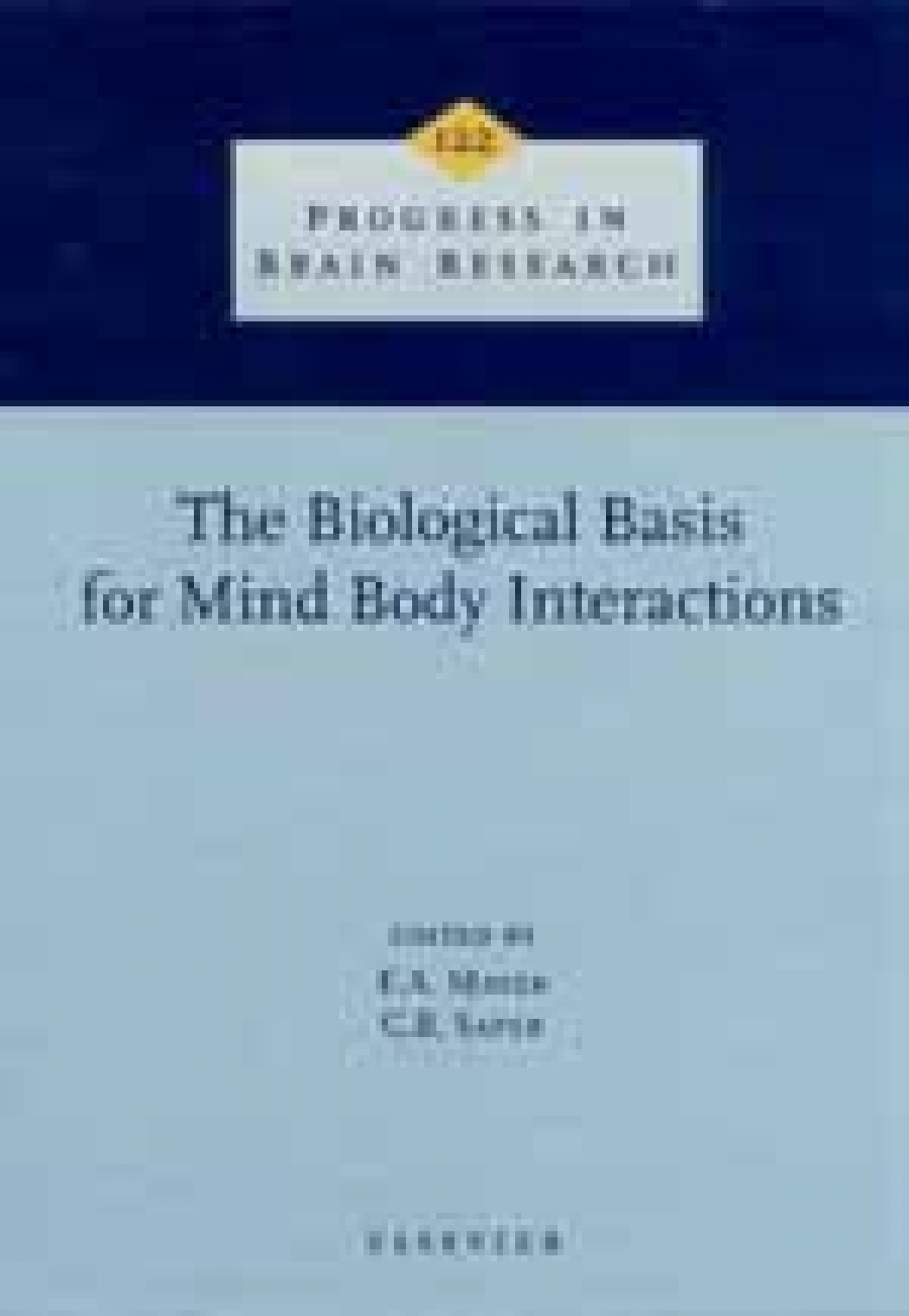The biological basis for mind body interactions