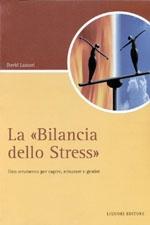 La «Bilancia dello stress». Uno strumento per capire, misurare e gestire
