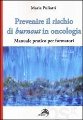Prevenire il rischio di burnout in oncologia. Manuale pratico per formatori