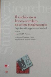 IL RISCHIO STRESS LAVORO CORRELATO NEL SETTORE METALMECCANICO. L'opinione dei rappresentanti sindacali