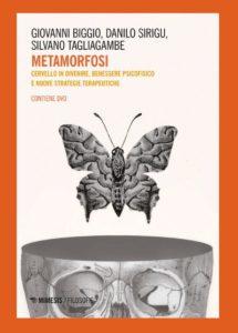 Metamorfosi. Cervello in divenire, benessere psicofisico e nuove strategie terapeutiche