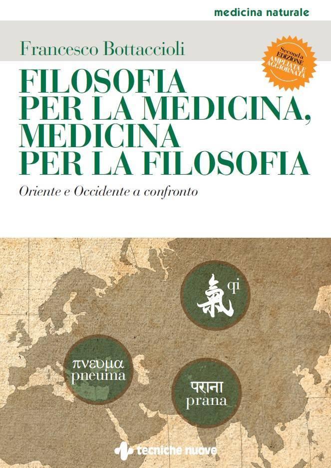 Filosofia per la medicina, Medicina per la filosofia. Oriente e Occidente a confronto.